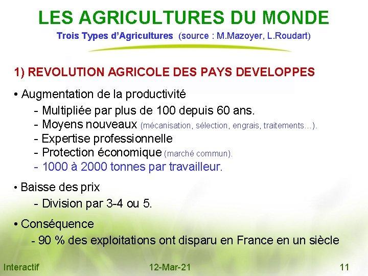 LES AGRICULTURES DU MONDE Trois Types d'Agricultures (source : M. Mazoyer, L. Roudart) 1)