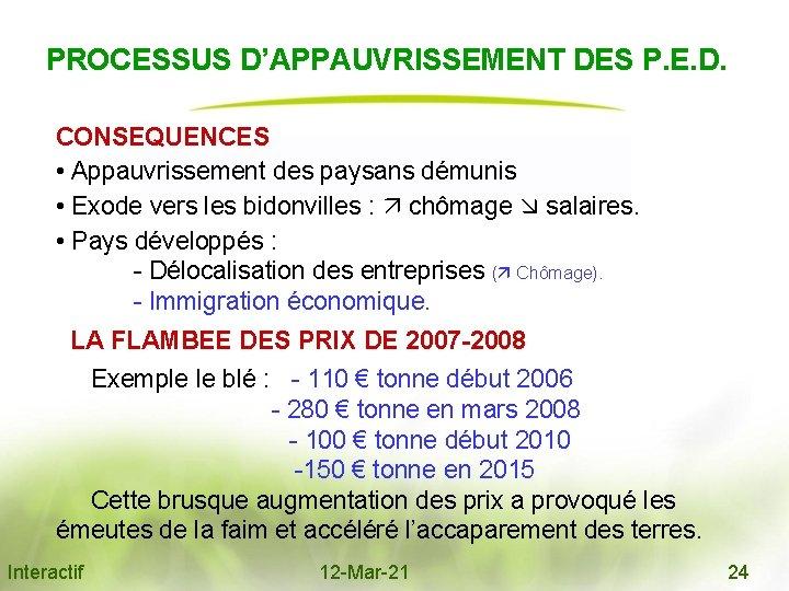PROCESSUS D'APPAUVRISSEMENT DES P. E. D. CONSEQUENCES • Appauvrissement des paysans démunis •
