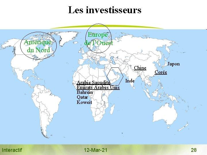 Les investisseurs Amérique du Nord Europe de l'Ouest Chine Arabie Saoudite Emirats Arabes Unis