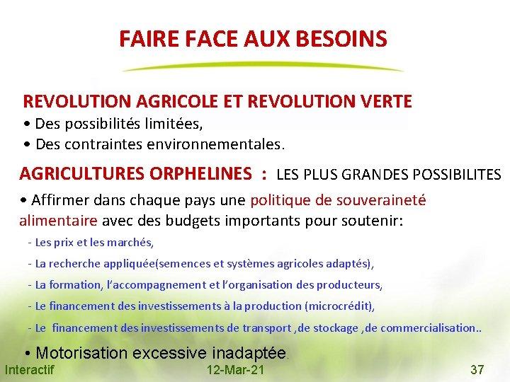 FAIRE FACE AUX BESOINS REVOLUTION AGRICOLE ET REVOLUTION VERTE • Des possibilités limitées, •