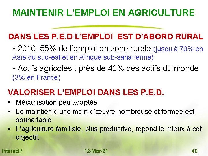MAINTENIR L'EMPLOI EN AGRICULTURE DANS LES P. E. D L'EMPLOI EST D'ABORD RURAL •