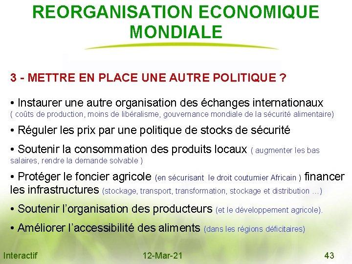 REORGANISATION ECONOMIQUE MONDIALE 3 - METTRE EN PLACE UNE AUTRE POLITIQUE ? • Instaurer