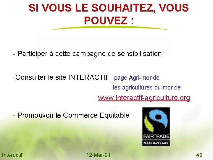 SI VOUS LE SOUHAITEZ, VOUS POUVEZ : - Participer à cette campagne de sensibilisation