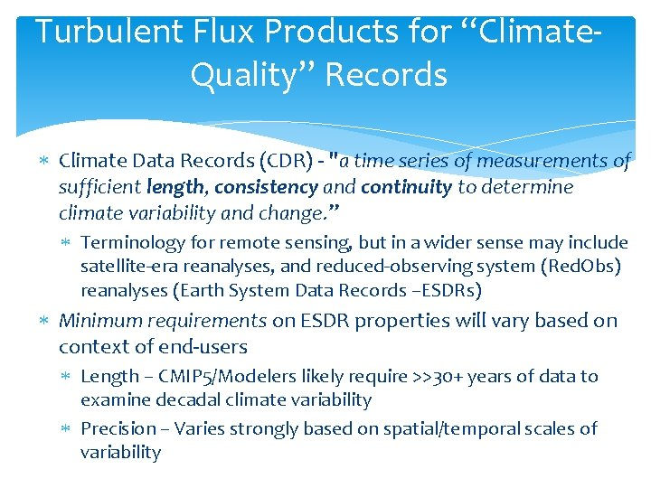 """Turbulent Flux Products for """"Climate. Quality"""" Records Climate Data Records (CDR) -"""