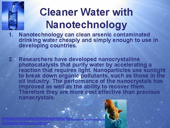 Cleaner Water with Nanotechnology 1. Nanotechnology can clean arsenic contaminated drinking water cheaply and