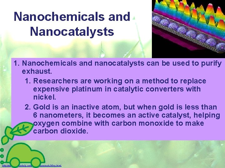 Nanochemicals and Nanocatalysts 1. Nanochemicals and nanocatalysts can be used to purify exhaust. 1.
