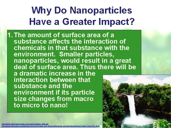 Why Do Nanoparticles Have a Greater Impact? 1. The amount of surface area of