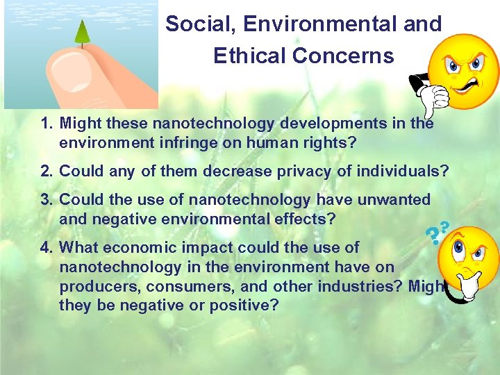 Social, Environmental and Ethical Concerns 1. Might these nanotechnology developments in the environment infringe