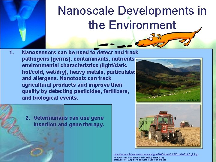 Nanoscale Developments in the Environment 1. Nanosensors can be used to detect and track