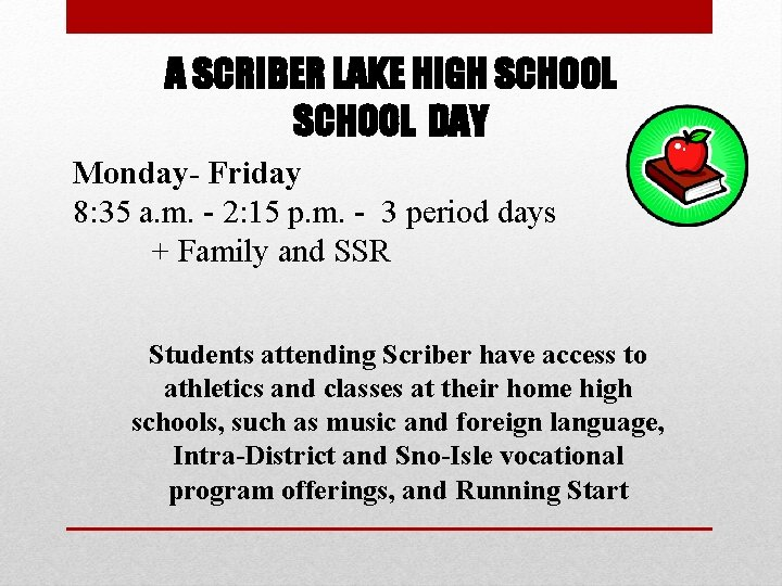 A SCRIBER LAKE HIGH SCHOOL DAY Monday- Friday 8: 35 a. m. - 2: