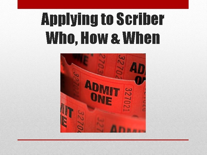 Applying to Scriber Who, How & When