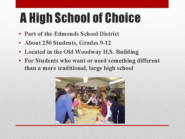 A High School of Choice • • Part of the Edmonds School District About