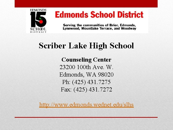 Scriber Lake High School Counseling Center 23200 100 th Ave. W. Edmonds, WA 98020