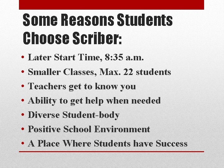 Some Reasons Students Choose Scriber: • • Later Start Time, 8: 35 a. m.