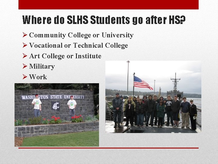 Where do SLHS Students go after HS? Ø Community College or University Ø Vocational