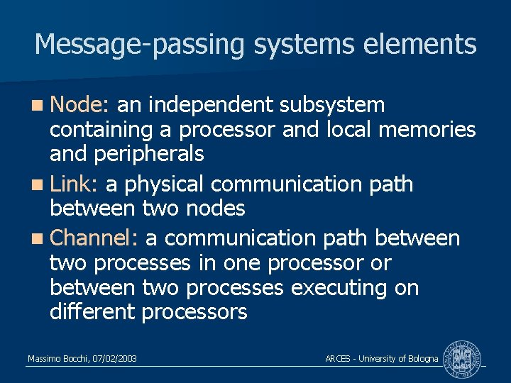 Message-passing systems elements n Node: an independent subsystem containing a processor and local memories