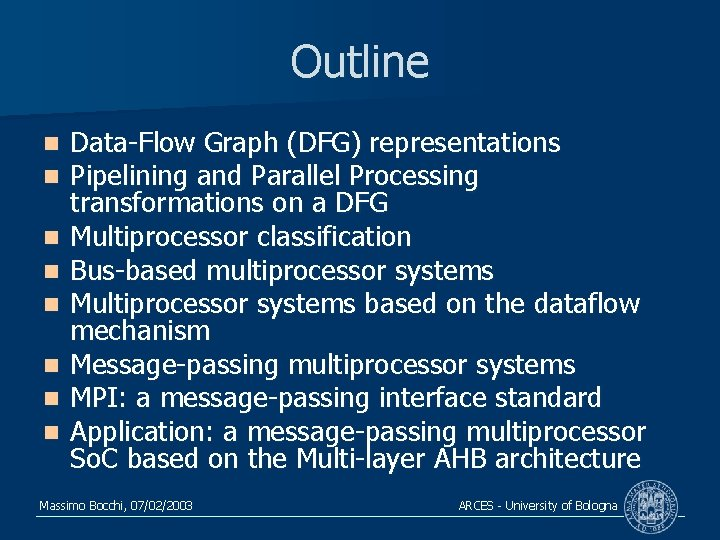 Outline n n n n Data-Flow Graph (DFG) representations Pipelining and Parallel Processing transformations