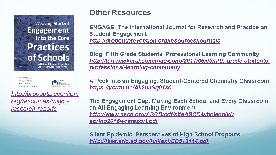 Other Resources ENGAGE: The International Journal for Research and Practice on Student Engagement http: