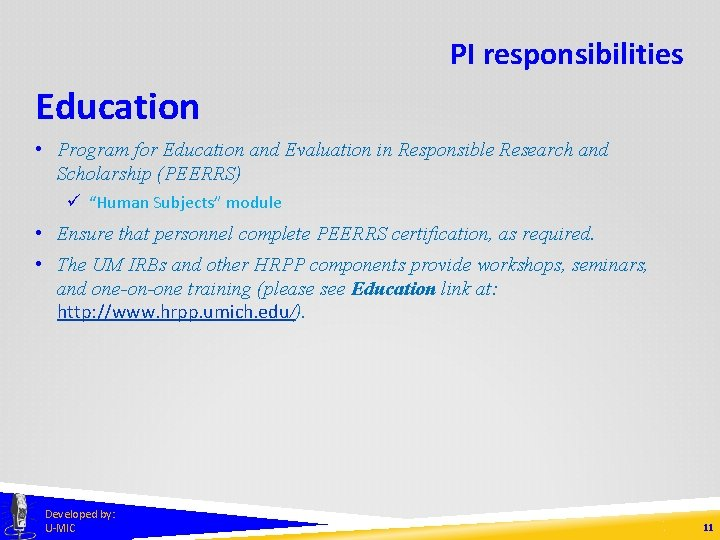 PI responsibilities Education • Program for Education and Evaluation in Responsible Research and Scholarship