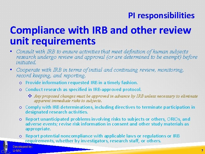 PI responsibilities Compliance with IRB and other review unit requirements • Consult with IRB
