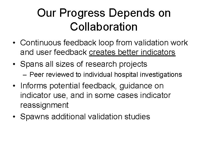 Our Progress Depends on Collaboration • Continuous feedback loop from validation work and user