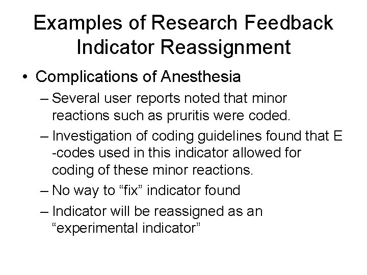Examples of Research Feedback Indicator Reassignment • Complications of Anesthesia – Several user reports