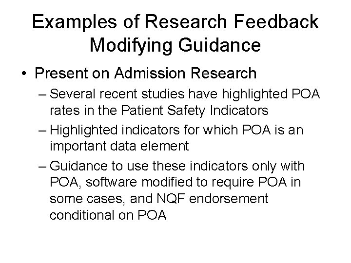 Examples of Research Feedback Modifying Guidance • Present on Admission Research – Several recent