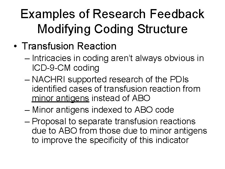 Examples of Research Feedback Modifying Coding Structure • Transfusion Reaction – Intricacies in coding
