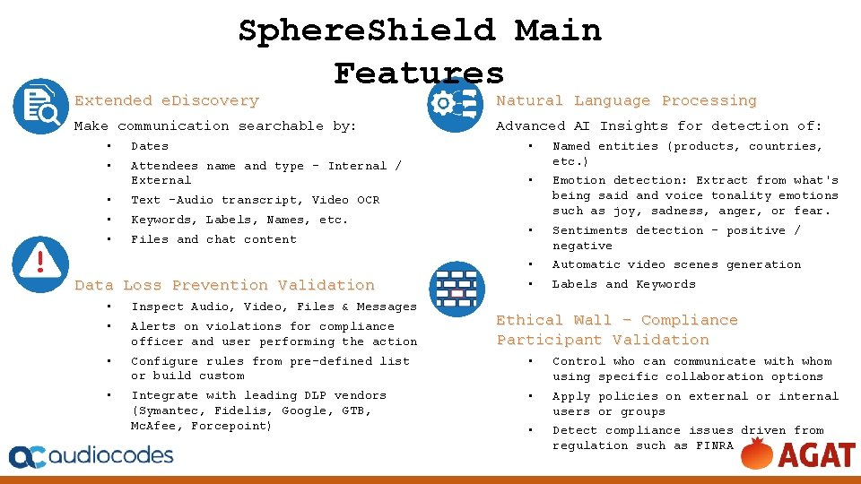 Sphere. Shield Main Features Extended e. Discovery Natural Language Processing Make communication searchable by: