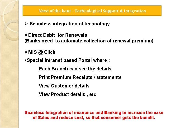 Need of the hour - Technological Support & Integration Ø Seamless integration of technology