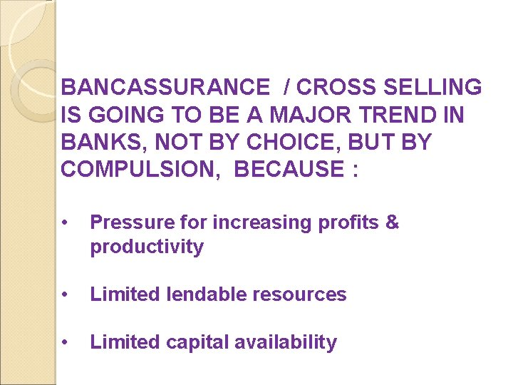 BANCASSURANCE / CROSS SELLING IS GOING TO BE A MAJOR TREND IN BANKS, NOT