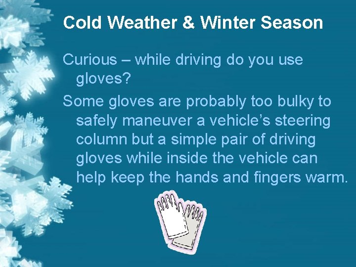 Cold Weather & Winter Season Curious – while driving do you use gloves? Some