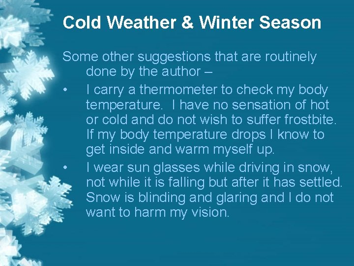 Cold Weather & Winter Season Some other suggestions that are routinely done by the