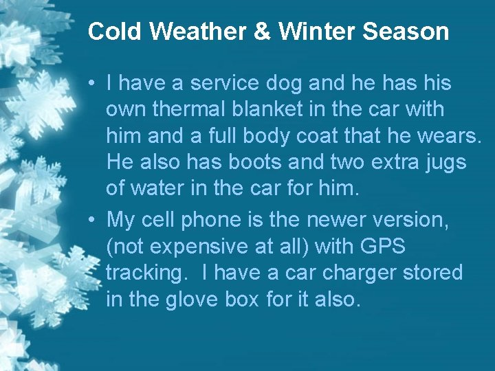 Cold Weather & Winter Season • I have a service dog and he has