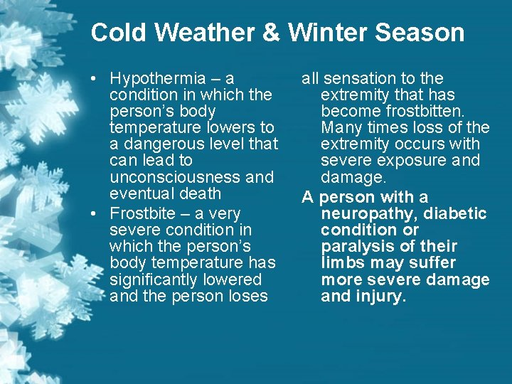 Cold Weather & Winter Season • Hypothermia – a condition in which the person's