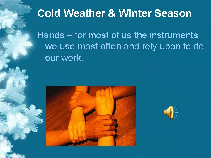 Cold Weather & Winter Season Hands – for most of us the instruments we