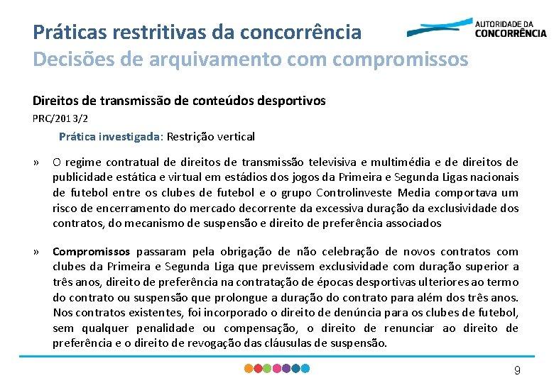 Práticas restritivas da concorrência Decisões de arquivamento compromissos Direitos de transmissão de conteúdos desportivos