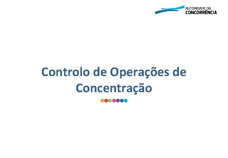 Controlo de Operações de Concentração