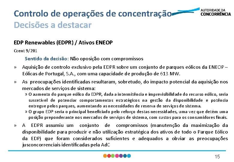Controlo de operações de concentração Decisões a destacar EDP Renewables (EDPR) / Ativos ENEOP