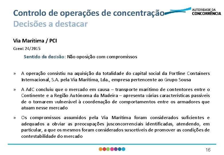 Controlo de operações de concentração Decisões a destacar Via Marítima / PCI Ccent 24/2015