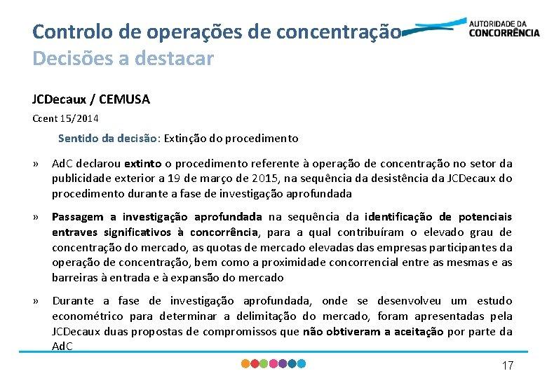 Controlo de operações de concentração Decisões a destacar JCDecaux / CEMUSA Ccent 15/2014 Sentido
