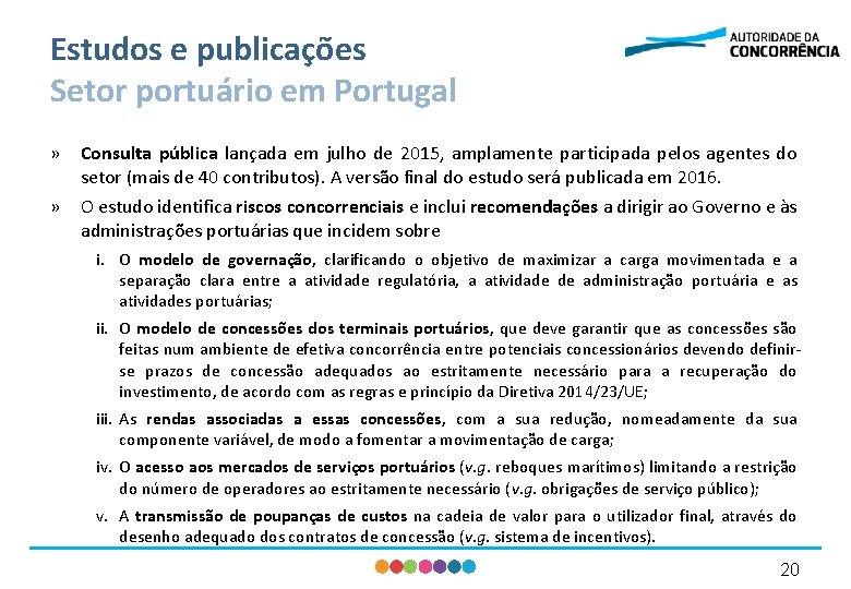 Estudos e publicações Setor portuário em Portugal » Consulta pública lançada em julho de