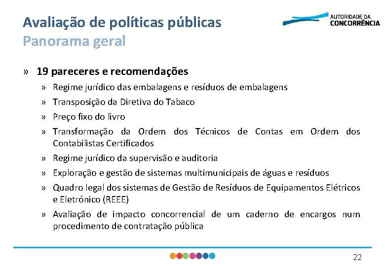 Avaliação de políticas públicas Panorama geral » 19 pareceres e recomendações » » »