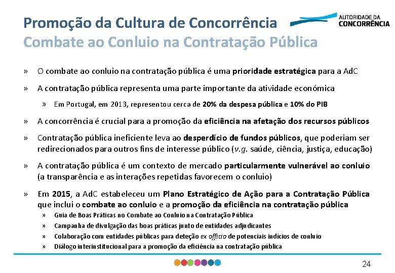 Promoção da Cultura de Concorrência Combate ao Conluio na Contratação Pública » O combate