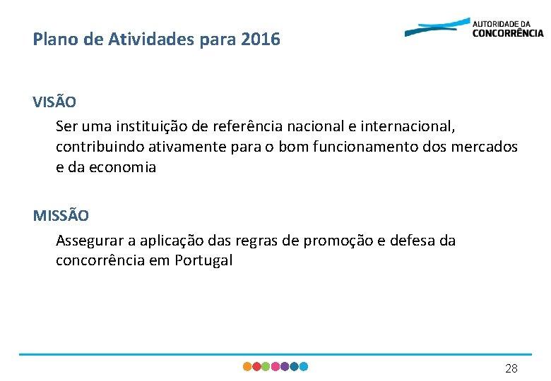 Plano de Atividades para 2016 VISÃO Ser uma instituição de referência nacional e internacional,