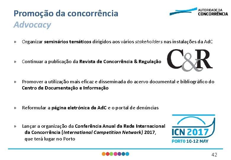 Promoção da concorrência Advocacy » Organizar seminários temáticos dirigidos aos vários stakeholders nas instalações