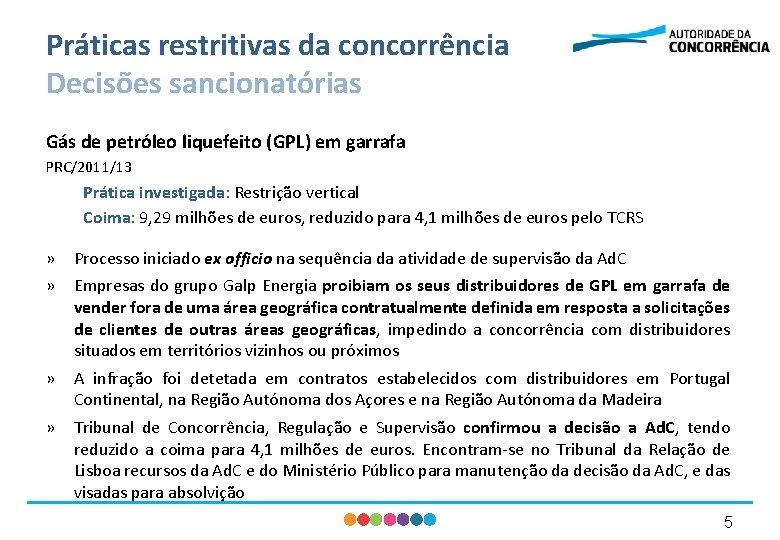 Práticas restritivas da concorrência Decisões sancionatórias Gás de petróleo liquefeito (GPL) em garrafa PRC/2011/13