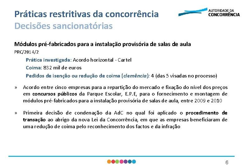 Práticas restritivas da concorrência Decisões sancionatórias Módulos pré-fabricados para a instalação provisória de salas