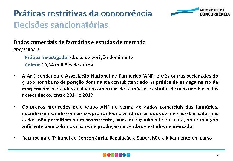 Práticas restritivas da concorrência Decisões sancionatórias Dados comerciais de farmácias e estudos de mercado