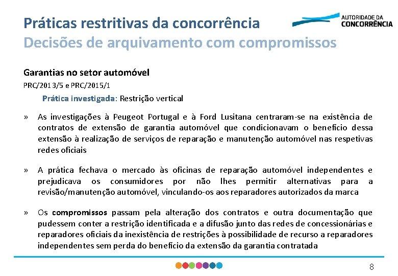 Práticas restritivas da concorrência Decisões de arquivamento compromissos Garantias no setor automóvel PRC/2013/5 e